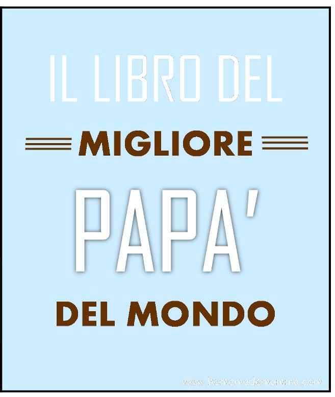 il libro da stampare e personalizzare per la festa del papà