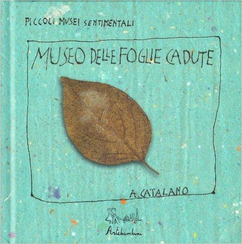 Il museo delle foglie cadute libro autunno 5 anni