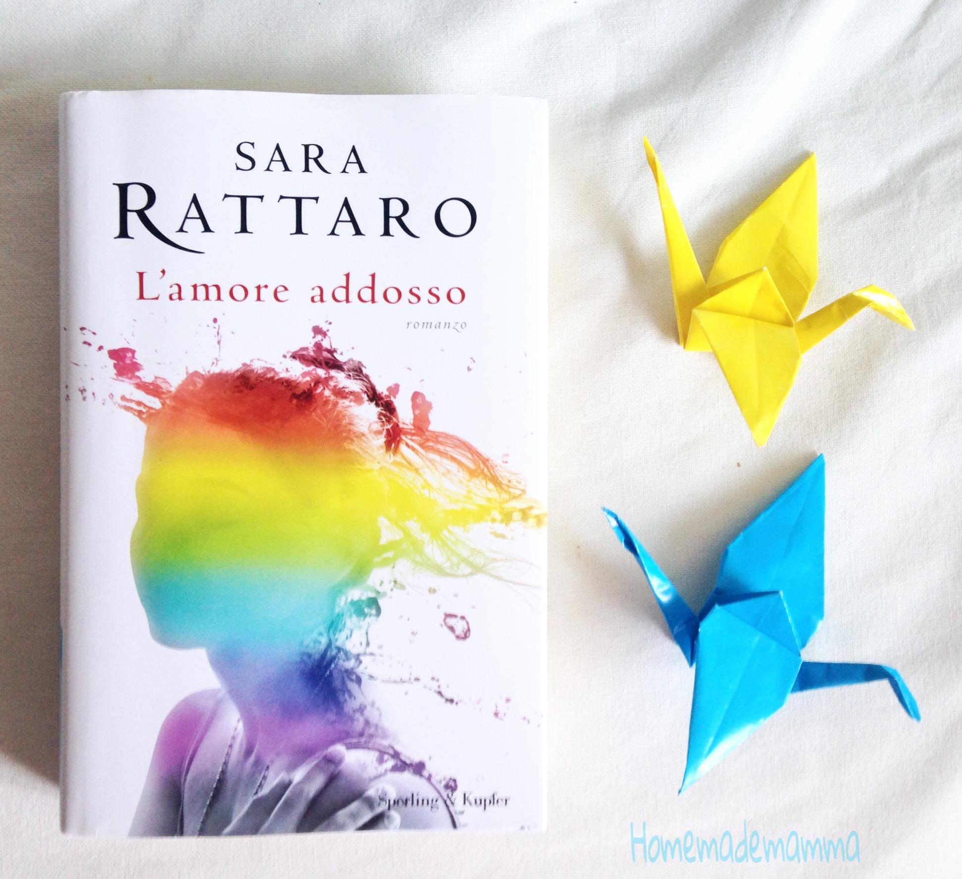 recensione L'amore addosso di Sara Rattaro