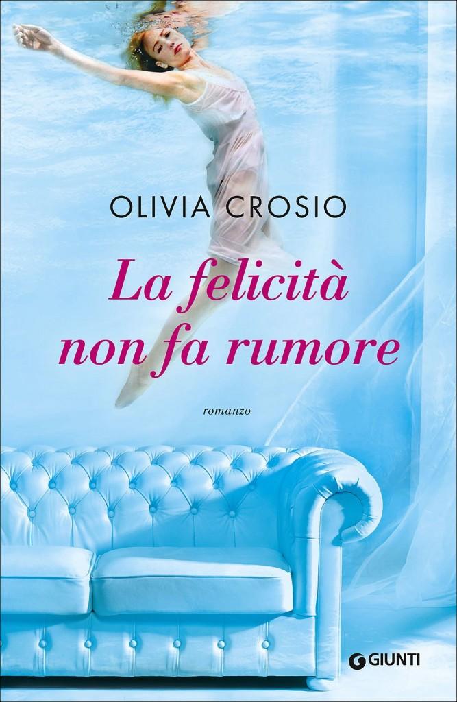 la-felicità-non-fa-rumore-Olivia Crosio recensione