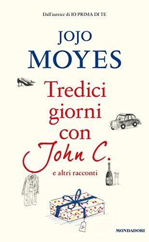 Tredici giorni con John C. di Jojo Moyes