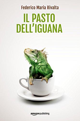 il pasto dell'iguana rivalta recensione