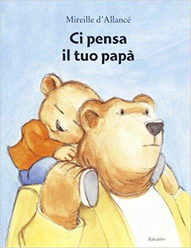 ci pensa il tuo papà libro festa del papà