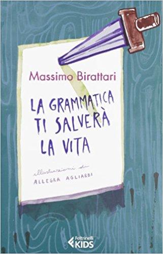 la grammatica ti salverà la vita libri divertenti di grammatica