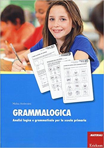 la grammalogica analisi logica e grammaticale per la scuola primaria
