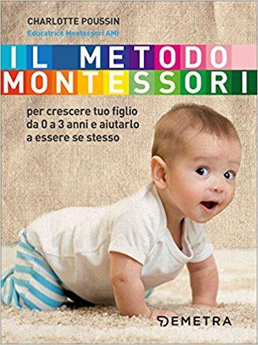 il metodo montessori 0 3 anni libro