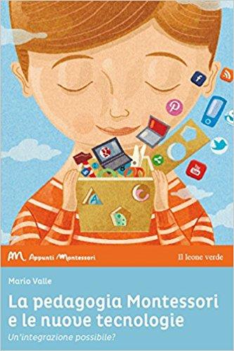 montessori e le nuove tecnologie libro