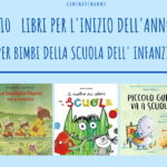 10 libri per… l'inizio del nuovo anno scolastico per bimbi della scuola dell'infanzia