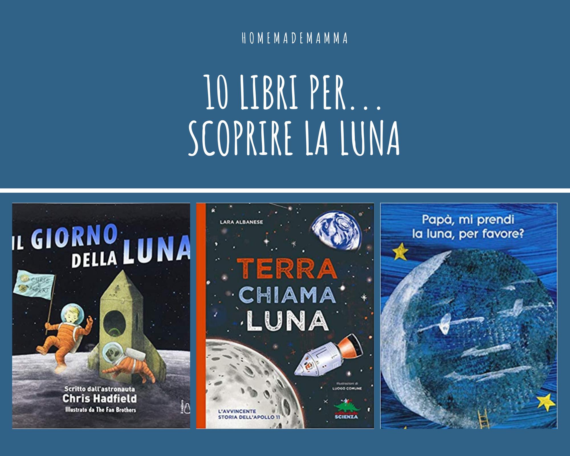 10 libri per scoprire la luna