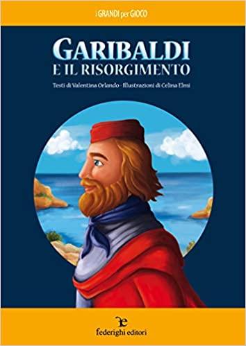 libri risorgimento garibaldi unità italia bambini e ragazzi