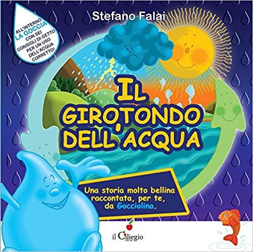 Scoprire il ciclo dell'acqua libri bambini Storia gocciolina